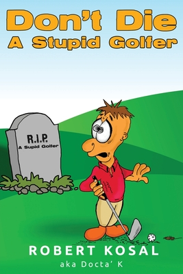 Don't Die A Stupid Golfer Cover Image