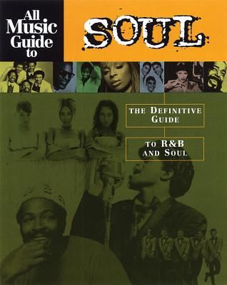 All Music Guide to Soul: The Definitive Guide to R&B and Soul Cover Image