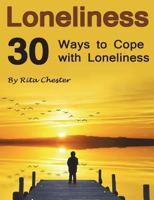Loneliness: 30 Ways to Cope with Loneliness Cover Image