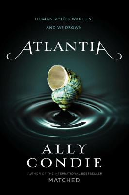 Atlantia (Hardcover) By Ally Condie