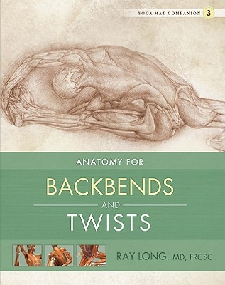 Anatomy for Backbends and Twists (Yoga Mat Companion #3) Cover Image