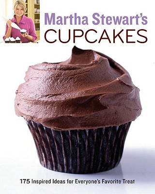 Martha Stewart's Cupcakes: 175 Inspired Ideas for Everyone's Favorite Treat Martha Stewart Living Magazine