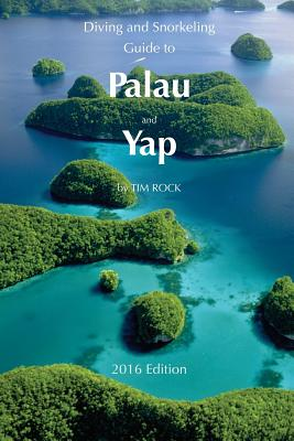 Diving & Snorkeling Guide to Palau and Yap 2016 Cover Image