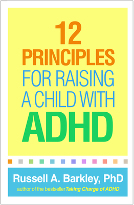 12 Principles for Raising a Child with ADHD Cover Image