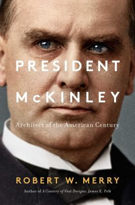 President McKinley: Architect of the American Century Cover Image