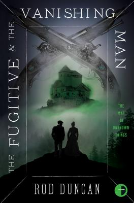 The Fugitive and the Vanishing Man: Book III of The Map of Unknown Things Cover Image