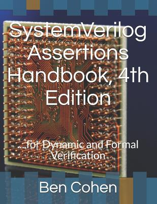 Systemverilog Assertions Handbook, 4th Edition: ... for Dynamic and Formal Verification Cover Image