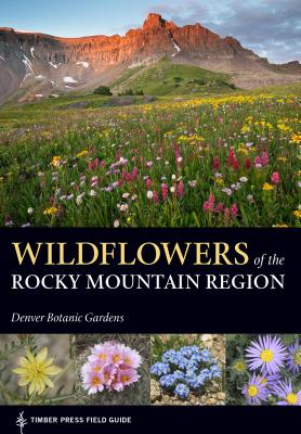 Wildflowers of the Rocky Mountain Region (A Timber Press Field Guide) Cover Image