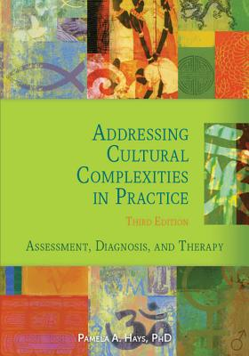 Addressing Cultural Complexities in Practice: Assessment, Diagnosis, and Therapy Cover Image