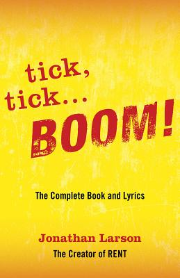 Tick Tick ... Boom!: The Complete Book and Lyrics (Applause Libretto Library) Cover Image