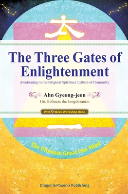 The Three Gates of Enlightenment: Awakening to the Original Spiritual Culture of Humanity Cover Image