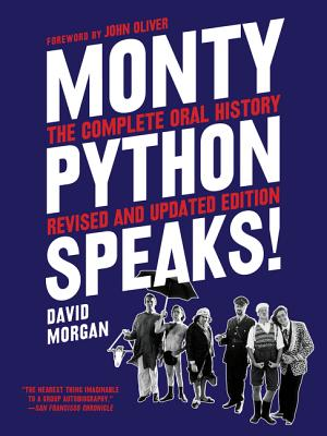 Monty Python Speaks, Revised and Updated Edition: The Complete Oral History Cover Image