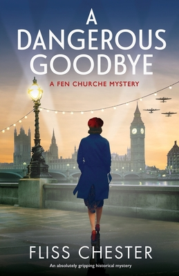 A Dangerous Goodbye: An absolutely gripping historical mystery Cover Image
