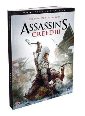 Assassin's Creed III: The Complete Official Guide [With Map] Cover Image