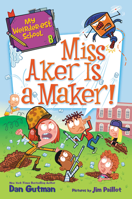 My Weirder-est School #8: Miss Aker Is a Maker! Cover Image