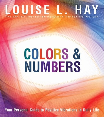 Colors & Numbers: Your Personal Guide to Positive Vibrations in Daily Life Cover Image