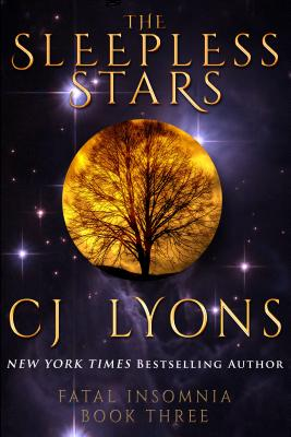 The Sleepless Stars: a Novel of Fatal Insomnia (Fatal Insomnia Medical Thrillers #3) Cover Image