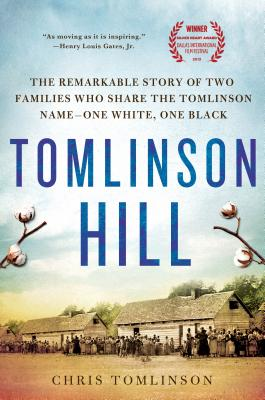 Tomlinson Hill: The Remarkable Story of Two Families Who Share the Tomlinson Name - One White, One Black Cover Image
