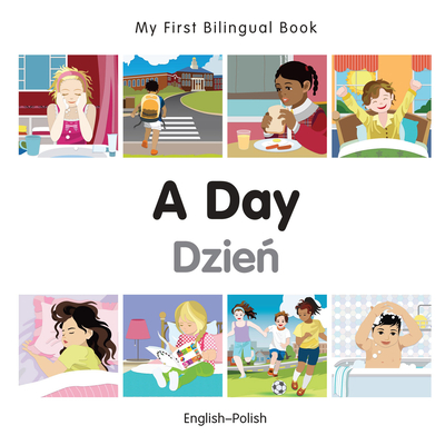 My First Bilingual Book–A Day (English–Polish) Cover Image