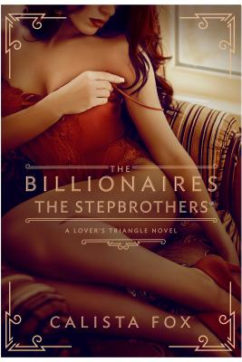 The Billionaires: The Stepbrothers: A Lover's Triangle Novel Cover Image