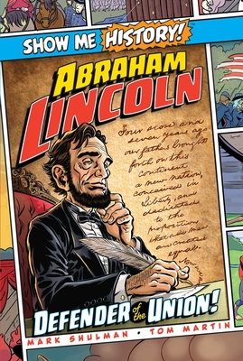 Abraham Lincoln: Defender of the Union! (Show Me History!) Cover Image