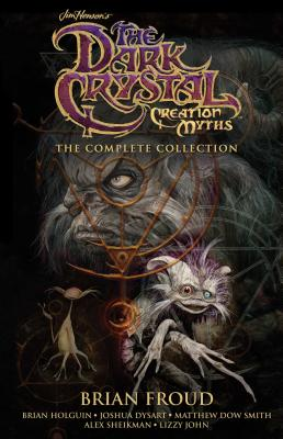 Jim Henson's The Dark Crystal Creation Myths: The Complete Collection  Cover Image