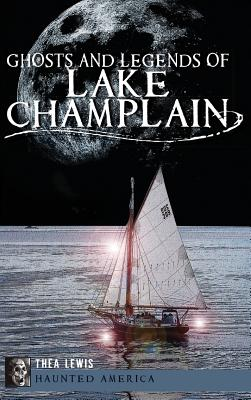 Ghosts and Legends of Lake Champlain Cover Image