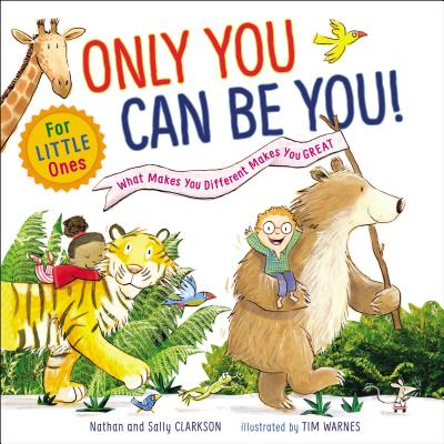 Only You Can Be You for Little Ones: What Makes You Different Makes You Great Cover Image