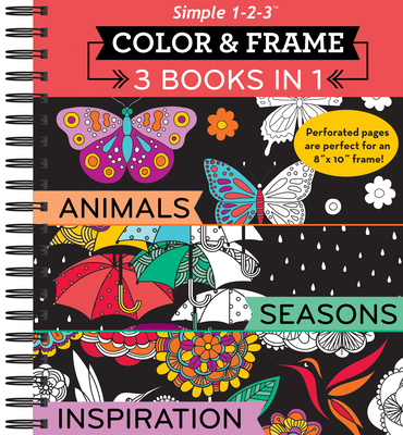 Color & Frame - 3 Books in 1 - Animals, Seasons, Inspiration (Adult Coloring Book) Cover Image