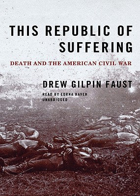 This Republic of Suffering: Death and the American Civil War Cover Image
