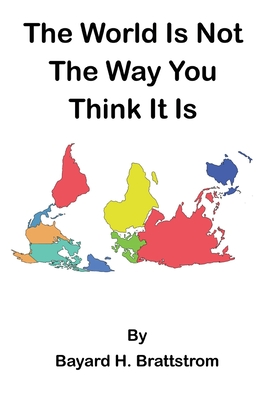 The World Is Not The Way You Think It Is Cover Image