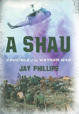 A Shau: Crucible of the Vietnam War Cover Image