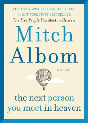 The Next Person You Meet in Heaven: The Sequel to The Five People You Meet in Heaven Cover Image