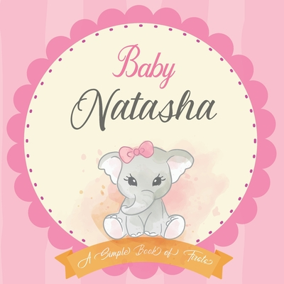 Baby Natasha A Simple Book of Firsts: First Year Baby Book a Perfect Keepsake Gift for All Your Precious First Year Memories Cover Image