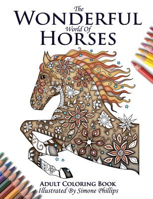 The Wonderful World of Horses - Adult Coloring / Colouring Book Cover Image