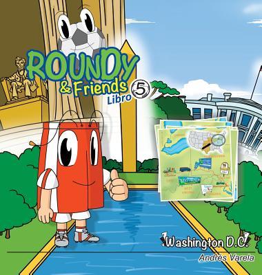 Roundy and Friends - Washington DC: Soccertowns Libro 5 en Español Cover Image