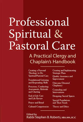 Professional Spiritual & Pastoral Care: A Practical Clergy and Chaplain's Handbook Cover Image