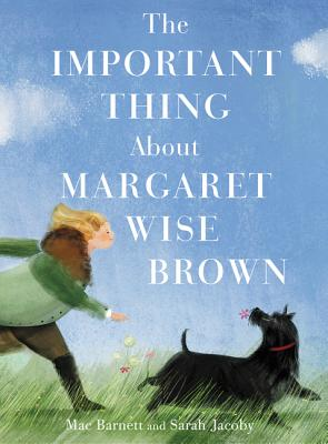 The Important Thing About Margaret Wise Brown Cover Image