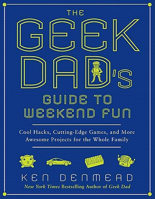 The Geek Dad's Guide to Weekend Fun Cover