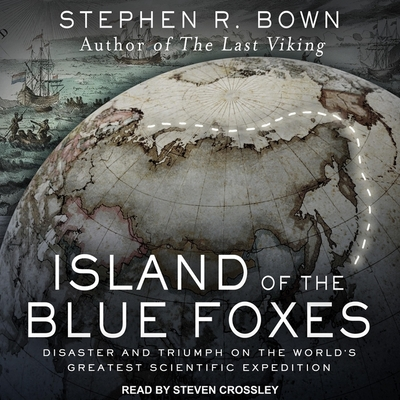 Island of the Blue Foxes Lib/E: Disaster and Triumph on the World's Greatest Scientific Expedition Cover Image