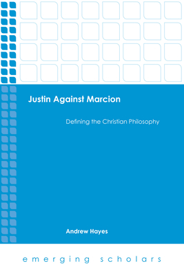 Cover for Justin Against Marcion (Emerging Scholars)