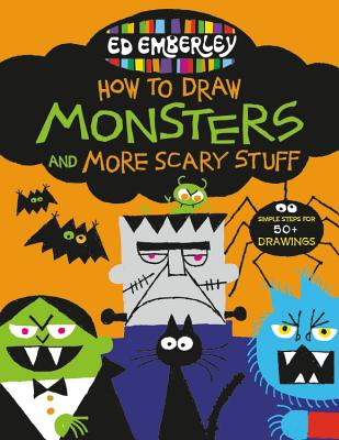 Ed Emberley's How to Draw Monsters and More Scary Stuff Cover Image