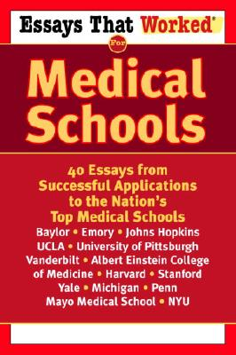 Essays That Worked for Medical Schools: 40 Essays That Helped Students Get Into the Nation's Top Medical Schools Cover Image