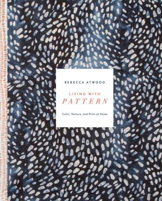 Living with Pattern: Color, Texture, and Print at Home Cover Image