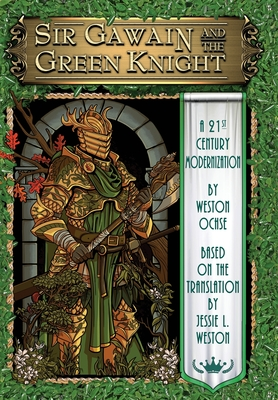 Sir Gawain and the Green Knight: A 21st Century Modernization Cover Image