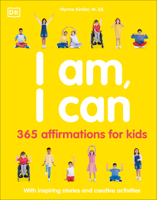 I Am, I Can: 365 affirmations for kids Cover Image