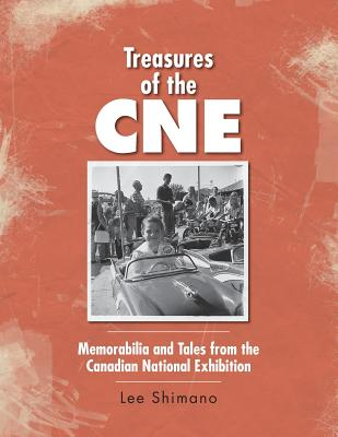Treasures of the CNE: Memorabilia and Tales from the Canadian National Exhibition Cover Image