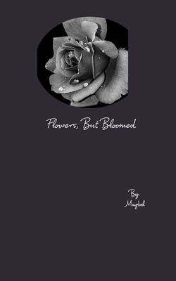 Flowers, But Bloomed Cover Image