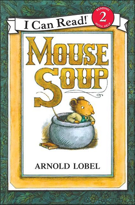 Mouse Soup (I Can Read! - Level 2) Cover Image