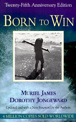 Born To Win: Transactional Analysis With Gestalt Experiments Cover Image